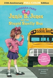 Junie B. Jones and the Stupid Smelly Bus: 20th-Anniversary Full-Color Edition