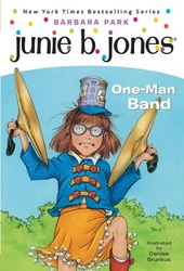 Junie B., First Grader: One-Man Band